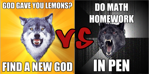 insanityversus the meming of life courage wolf vs insanity wolf omega level