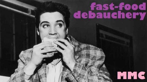 fast-food debauchery
