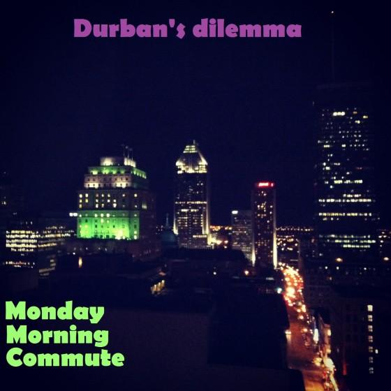 Durban's Dilemma