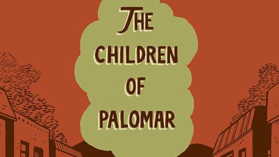 The Children of Palomar.