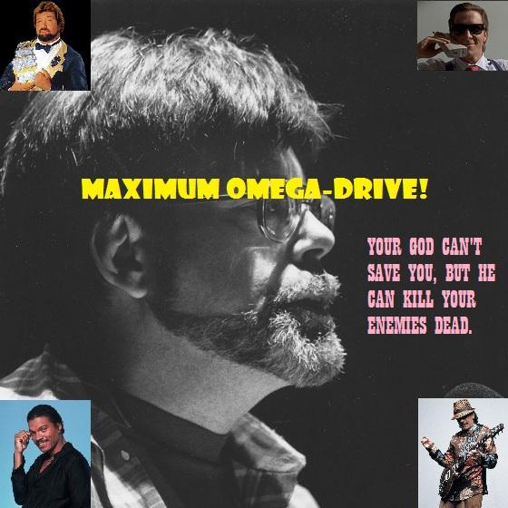 Maximum Omega-Drive