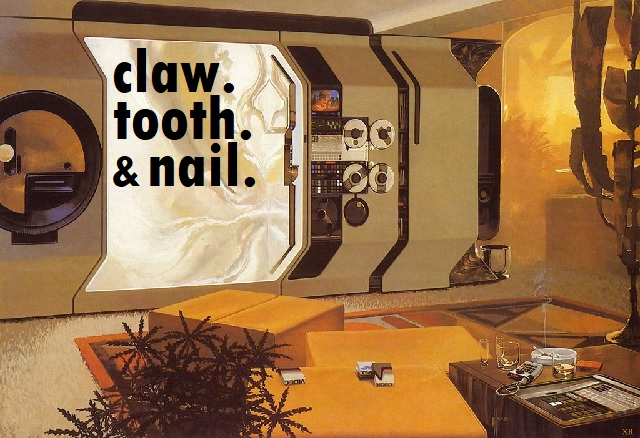claw. tooth. & nail.