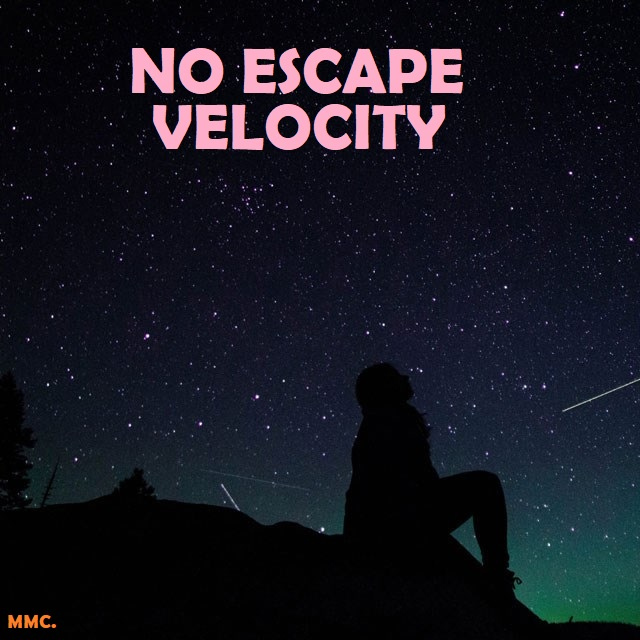 No Escape Velocity