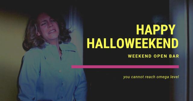 weekend open bar happy halloweekend