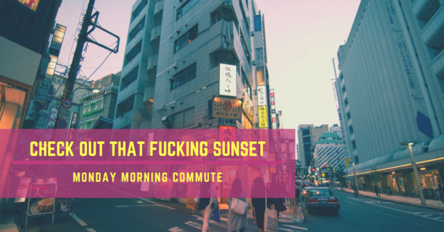 monday morning commute check out that sunset