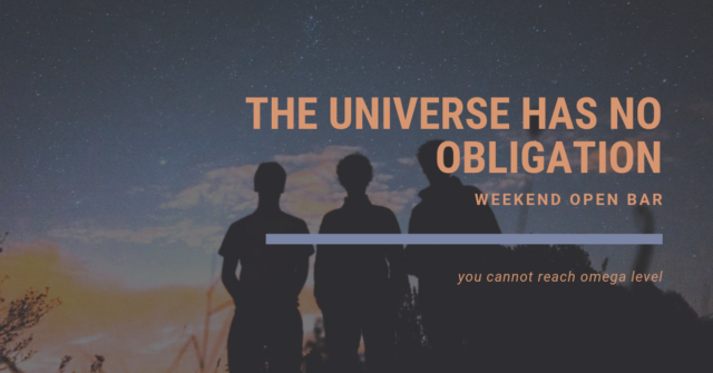 weekend open bar the universe