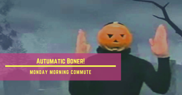monday morning commute autumatic boner!