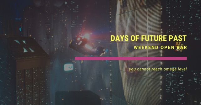 weekend open bar days of future past