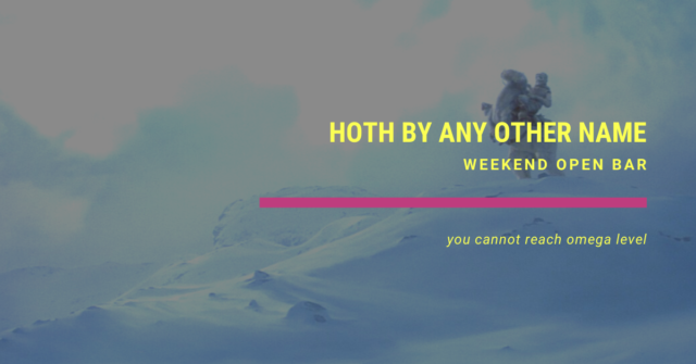 weekend open hoth by any other name