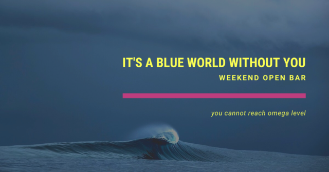 weekend open it's a blue world
