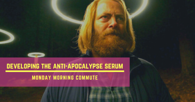 monday morning commute developing the anti apocalypse serum