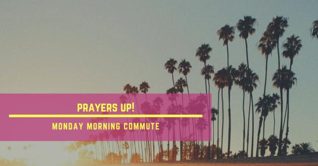 monday morning commute prayers up
