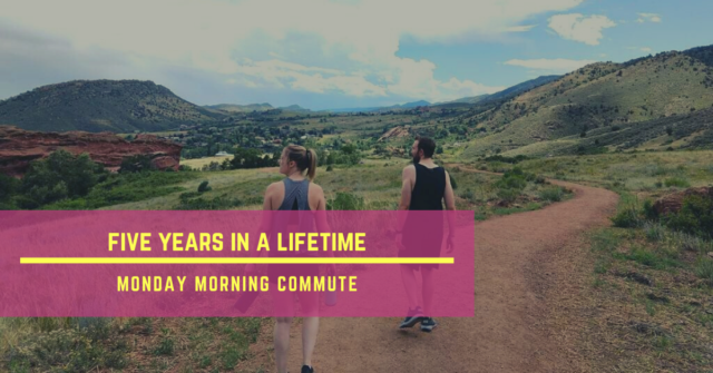 monday morning commute five years in a lifetime
