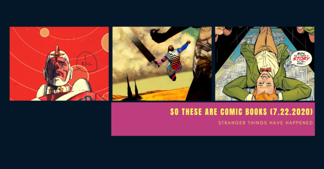so these are comic books - july 22 (1)