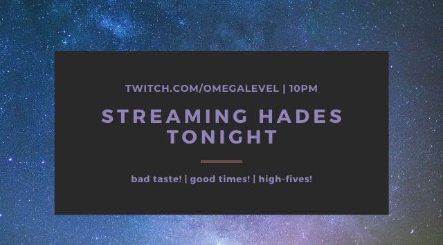 streaming hades tonight!
