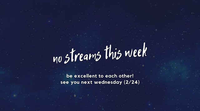 no streams this week!